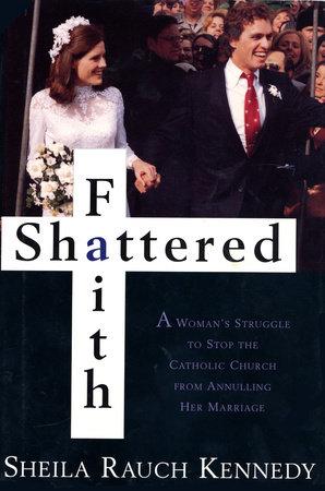 Shattered Faith by Sheila Rauch Kennedy