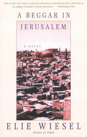 A Beggar in Jerusalem by Elie Wiesel