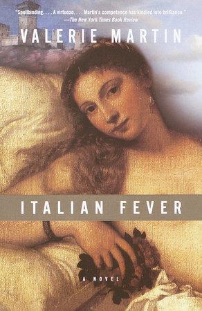 Italian Fever by Valerie Martin