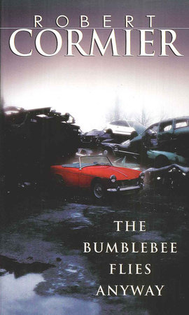 The Bumblebee Flies Anyway by Robert Cormier