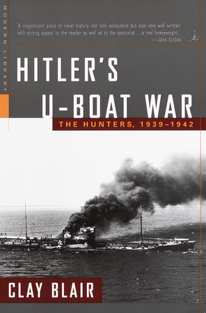 Hitler's U-Boat War by Clay Blair