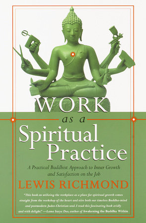 Work as a Spiritual Practice by Lewis Richmond