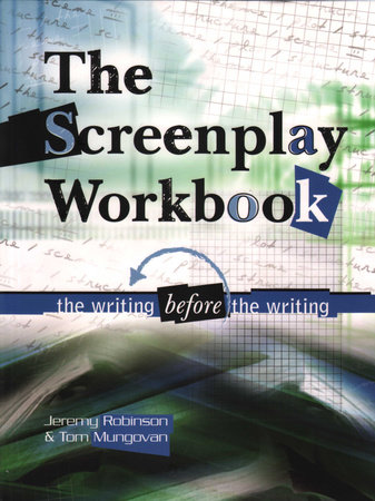 Screenplay Workbook by Jeremy Robinson and Tom Mungovan