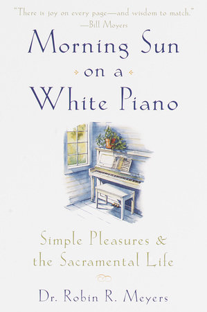 Morning Sun on a White Piano by Robin Meyers