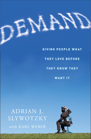 Demand by Adrian Slywotzky and Karl Weber