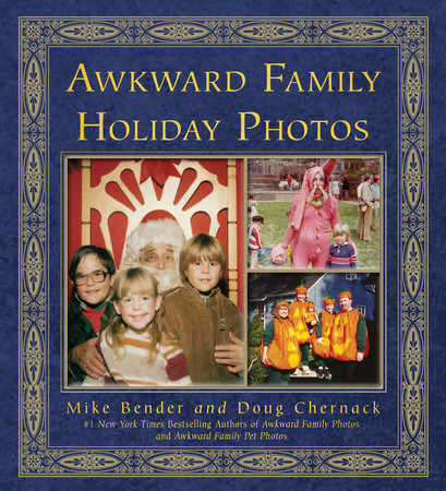 Awkward Family Holiday Photos by Mike Bender and Doug Chernack