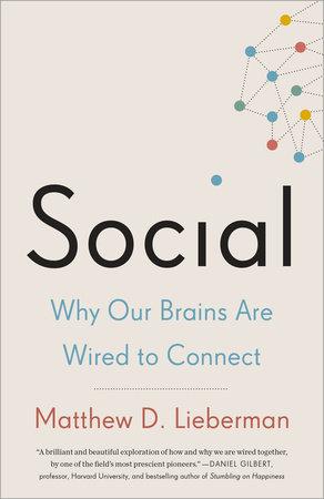 Social by Matthew D. Lieberman
