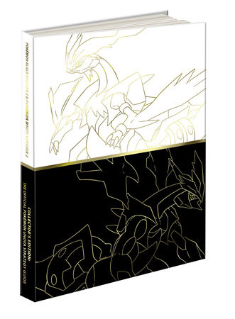 Pokemon Black Version 2 & Pokemon White Version 2 Collector's Edition Guide by Pokemon Company International