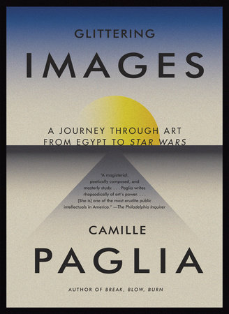 Glittering Images by Camille Paglia