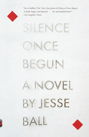 Silence Once Begun by Jesse Ball