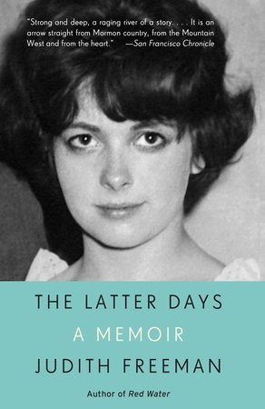 The Latter Days by Judith Freeman