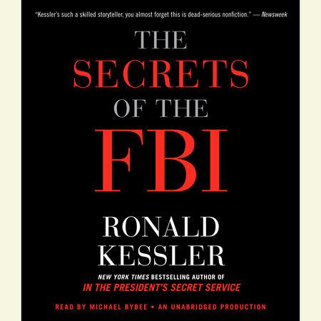 The Secrets of the FBI by Ronald Kessler
