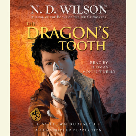 The Dragon's Tooth by N. D. Wilson