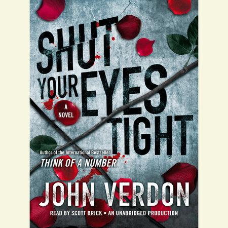 Shut Your Eyes Tight (Dave Gurney, No. 2) by John Verdon