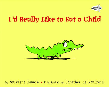 I'd Really Like to Eat a Child by Sylviane Donnio