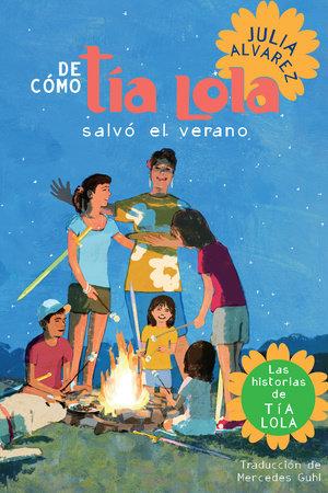 De como tia Lola salvo el verano by Julia Alvarez
