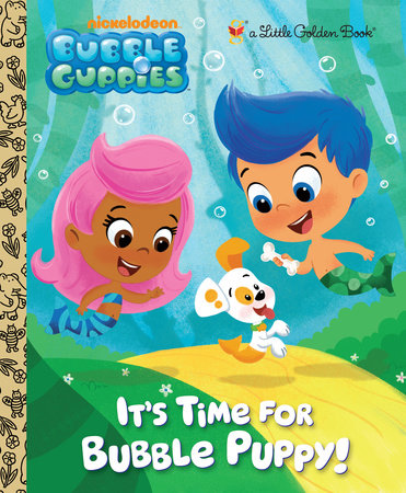 It's Time for Bubble Puppy! (Bubble Guppies) by Golden Books