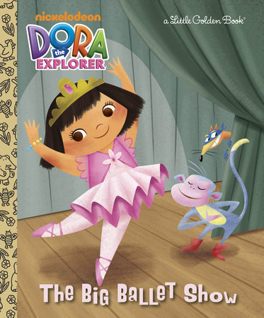 The Big Ballet Show (Dora the Explorer) by Golden Books