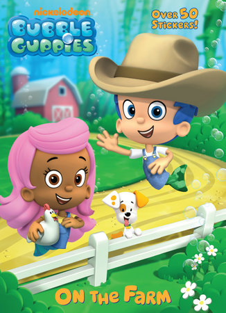 On the Farm (Bubble Guppies) by Golden Books