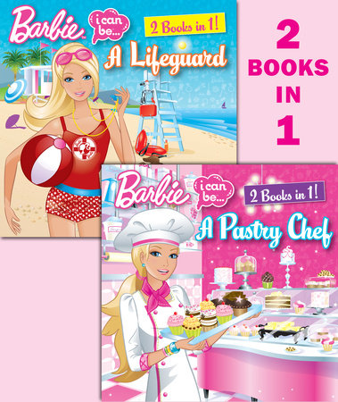 I Can Be a Pastry Chef/I Can Be a Lifeguard (Barbie) by Freya Woods and Susan Marenco
