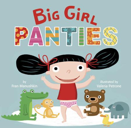 Big Girl Panties by Fran Manushkin
