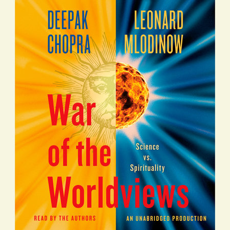 War of the Worldviews by Deepak Chopra and Leonard Mlodinow