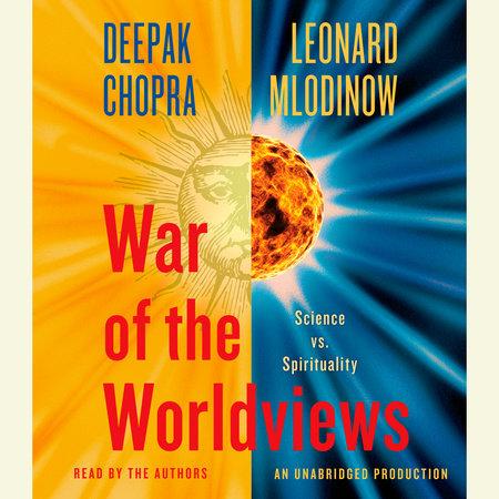 War of the Worldviews by Deepak Chopra and Leonard Mlodinow