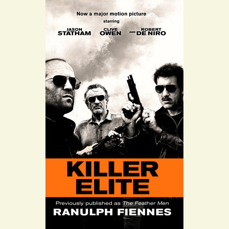 Killer Elite (previously published as The Feather Men) by Ranulph Fiennes
