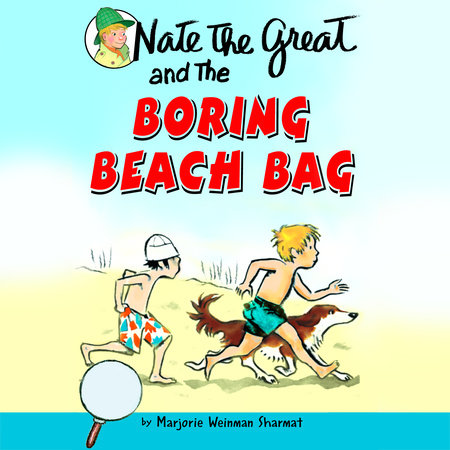 Nate the Great and the Boring Beach Bag by Marjorie Weinman Sharmat