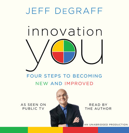 Innovation You by Jeff DeGraff