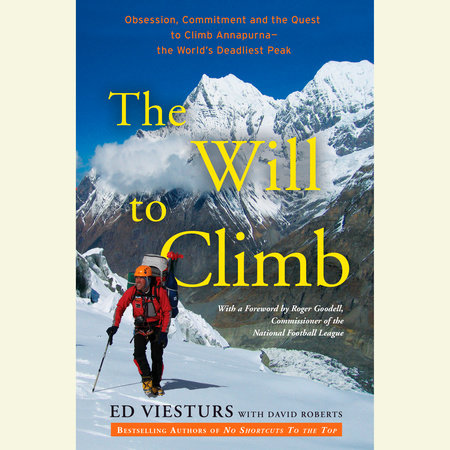 The Will to Climb by Ed Viesturs and David Roberts