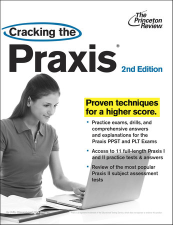 Cracking the Praxis, 2nd Edition by Princeton Review