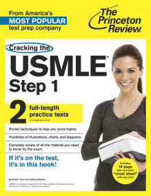Cracking the USMLE Step 1, with 2 Practice Tests