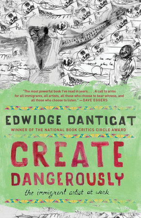 Create Dangerously by Edwidge Danticat