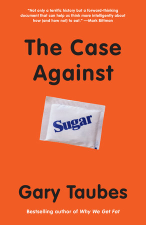 The cover of the book The Case Against Sugar