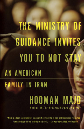 The Ministry of Guidance Invites You to Not Stay by Hooman Majd