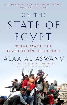 On the State of Egypt by Alaa Al Aswany