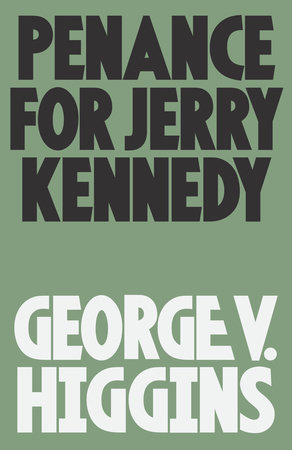 Penance for Jerry Kennedy by George V. Higgins