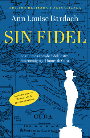 Sin Fidel by Ann Louise Bardach