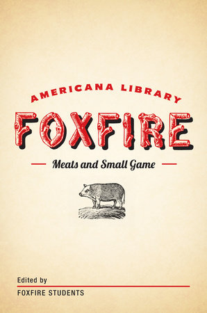 Meats and Small Game by Foxfire Fund, Inc.