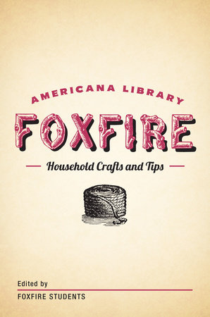 Household Crafts and Tips by Foxfire Fund, Inc.