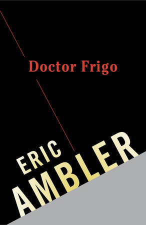 Doctor Frigo by Eric Ambler