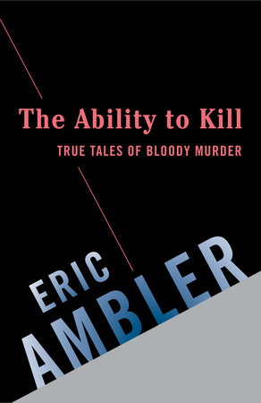 The Ability to Kill by Eric Ambler