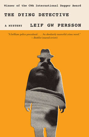 The Dying Detective by Leif GW Persson