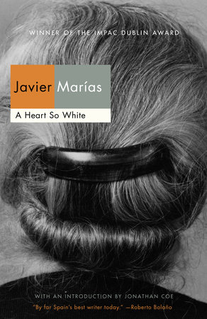 A Heart So White by Javier Marias