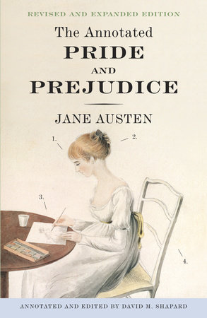 The Annotated Pride and Prejudice by Jane Austen and David M. Shapard