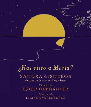 ¿Has visto a María? by Sandra Cisneros