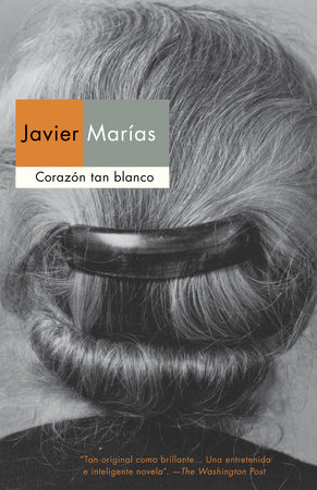 Corazon tan blanco by Javier Marias