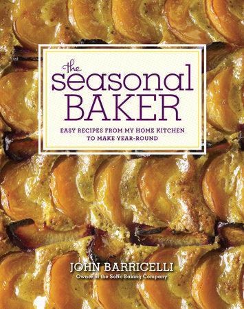 The Seasonal Baker by John Barricelli