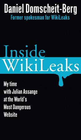 Inside WikiLeaks by Daniel Domscheit-Berg